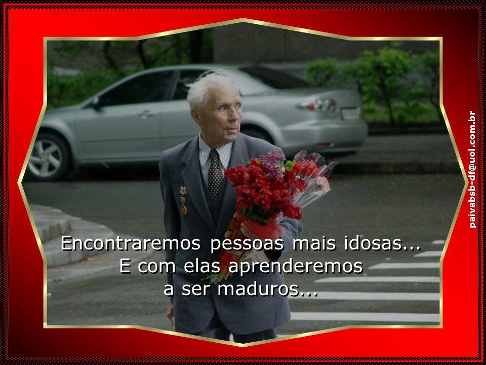 paivabsb-df@uol.com.br Encontraremos pessoas mais idosas...