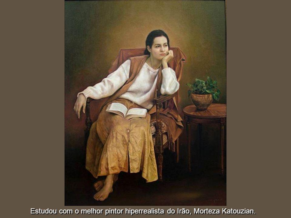 Estudou com o melhor pintor hiperrealista do Irão, Morteza Katouzian.