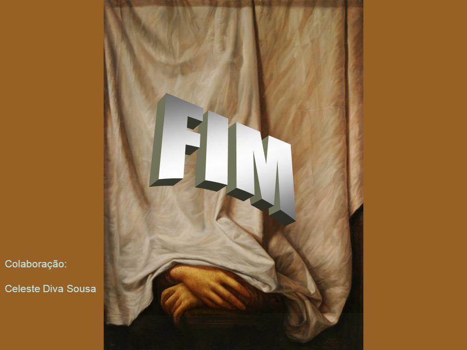 FIM Colaboração: Celeste Diva Sousa