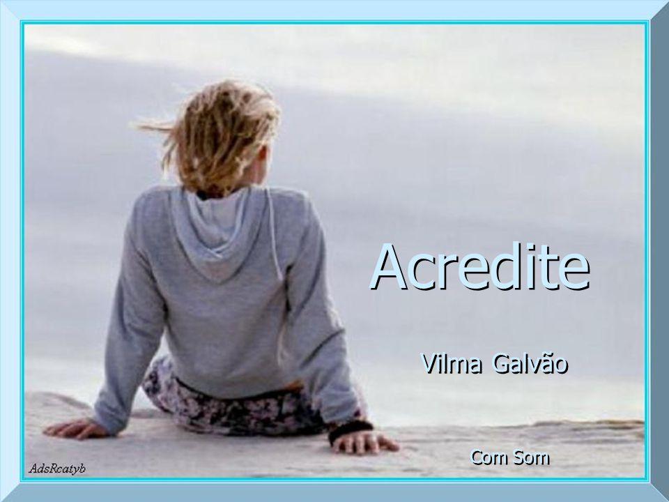 Acredite Vilma Galvão Com Som