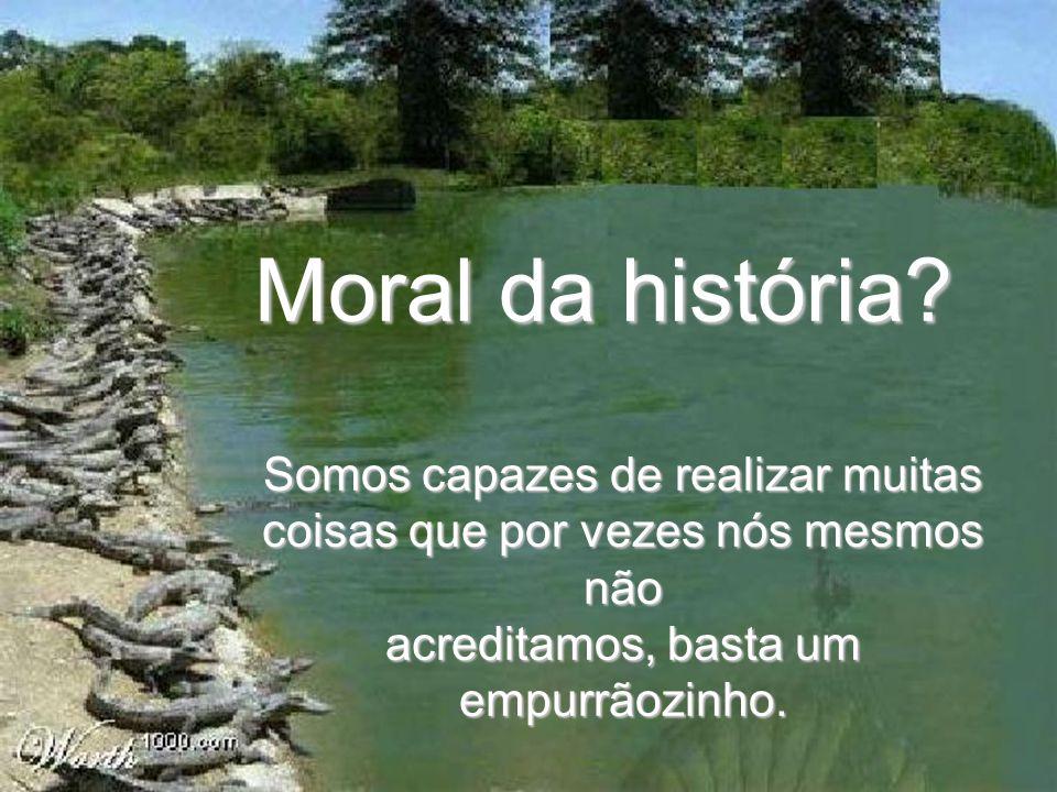 Moral da história.