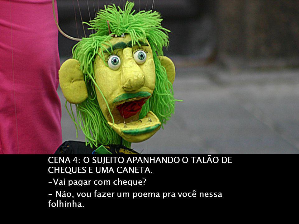 CENA 4: O SUJEITO APANHANDO O TALÃO DE CHEQUES E UMA CANETA.