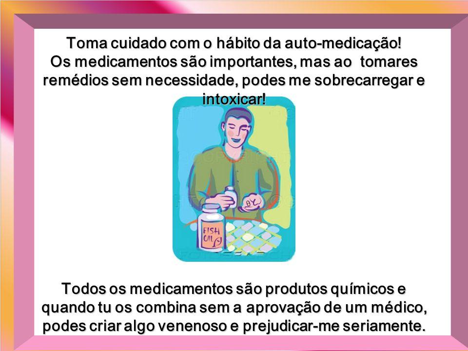Toma cuidado com o hábito da auto-medicação