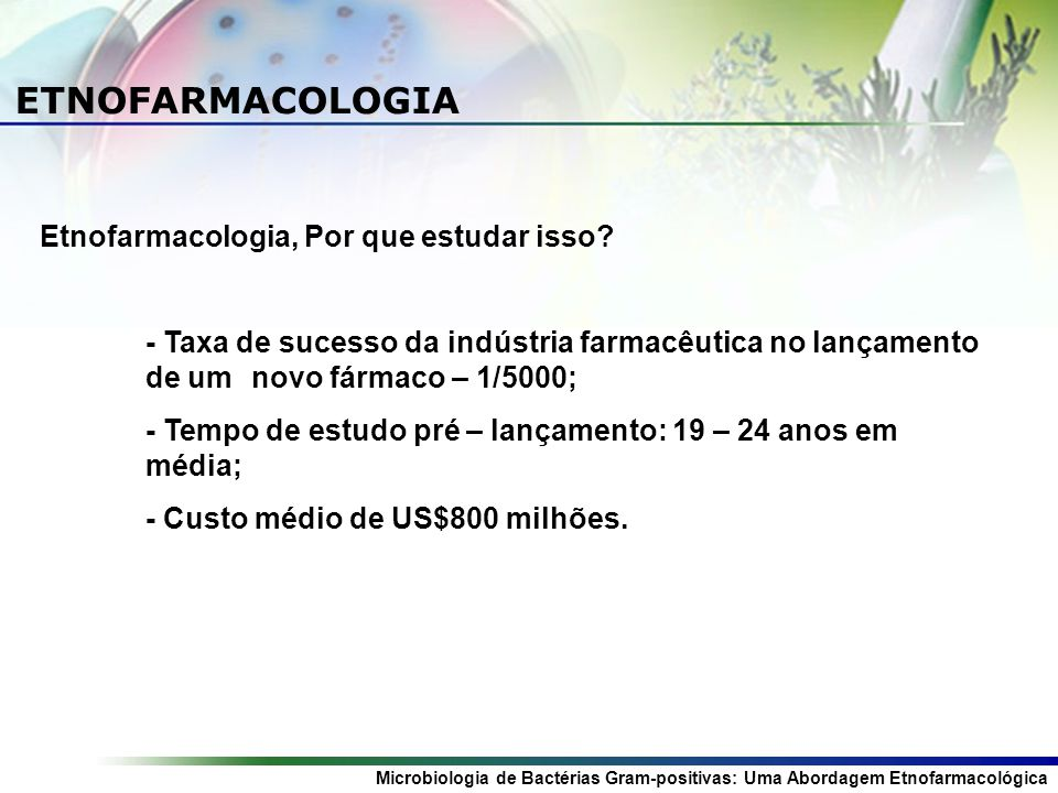 ETNOFARMACOLOGIA Etnofarmacologia, Por que estudar isso
