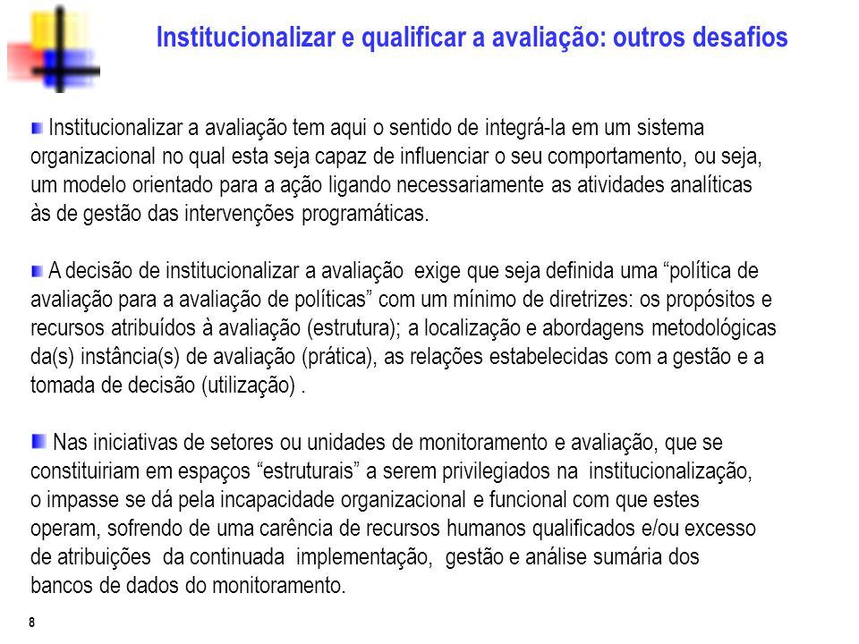 Institucionalizar e qualificar a avaliação: outros desafios