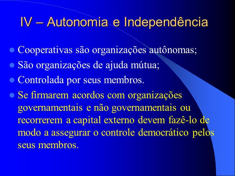 IV – Autonomia e Independência