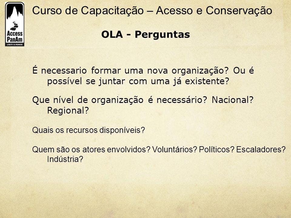 OLA - Perguntas É necessario formar uma nova organização Ou é possível se juntar com uma já existente