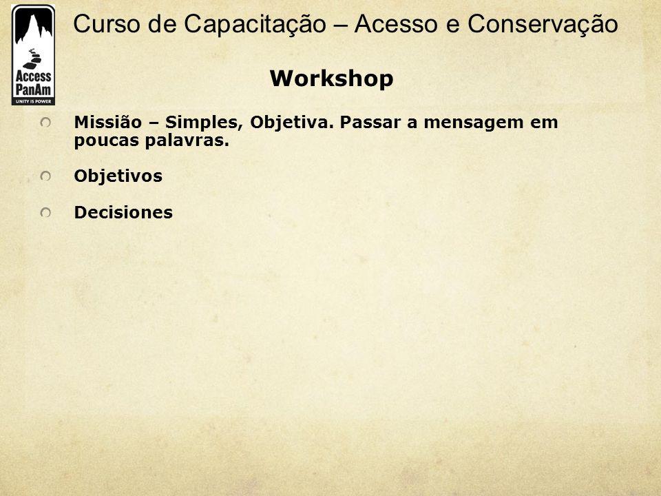 Workshop Missião – Simples, Objetiva. Passar a mensagem em poucas palavras. Objetivos Decisiones