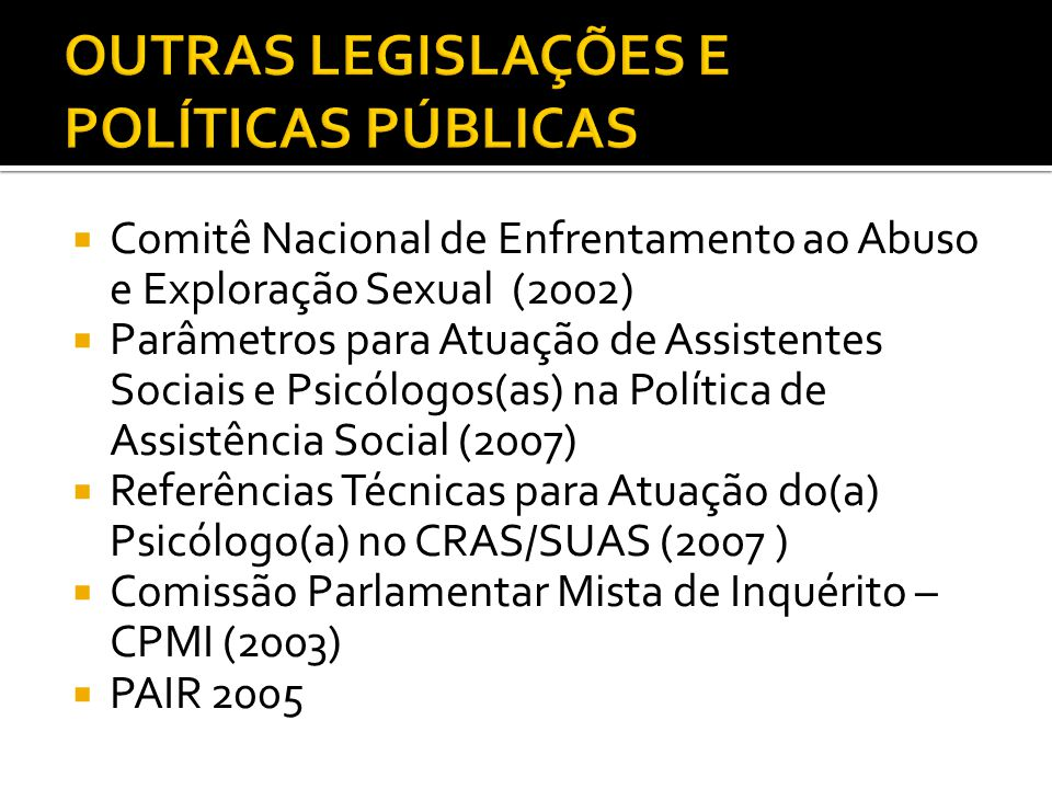 OUTRAS LEGISLAÇÕES E POLÍTICAS PÚBLICAS
