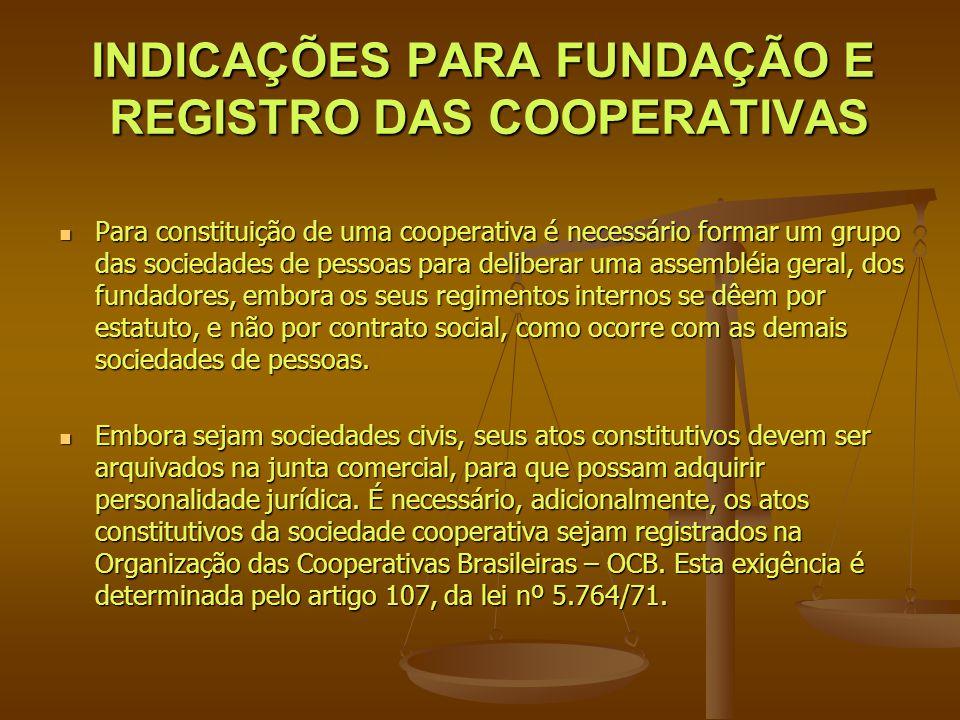 INDICAÇÕES PARA FUNDAÇÃO E REGISTRO DAS COOPERATIVAS