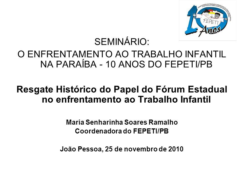O ENFRENTAMENTO AO TRABALHO INFANTIL NA PARAÍBA - 10 ANOS DO FEPETI/PB