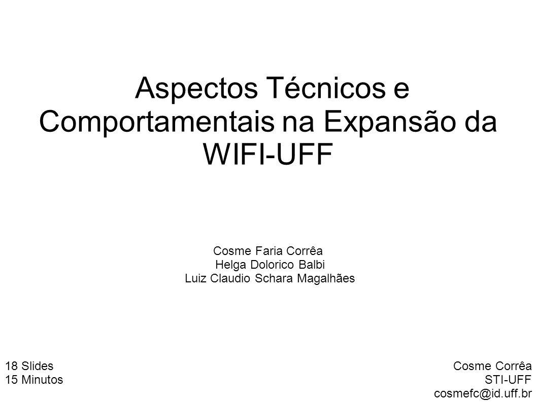 Aspectos Técnicos e Comportamentais na Expansão da WIFI-UFF