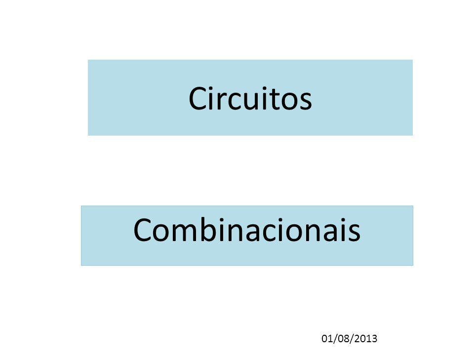 Circuitos Combinacionais 01/08/2013