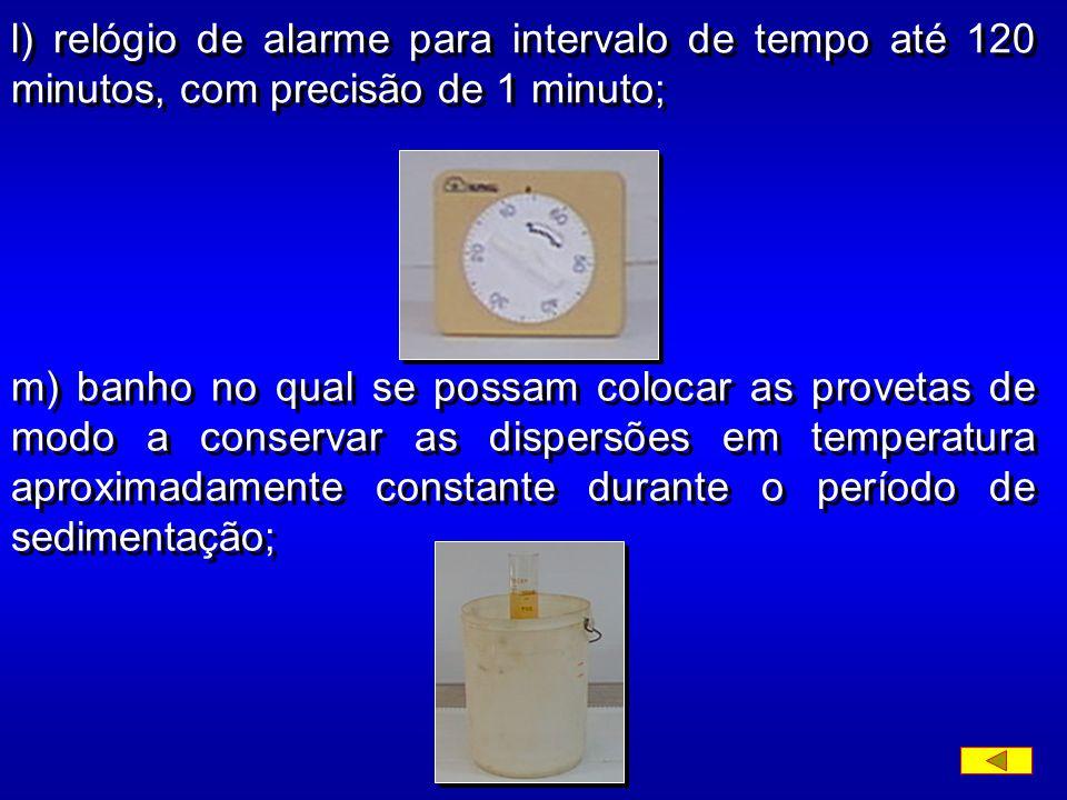 l) relógio de alarme para intervalo de tempo até 120 minutos, com precisão de 1 minuto;