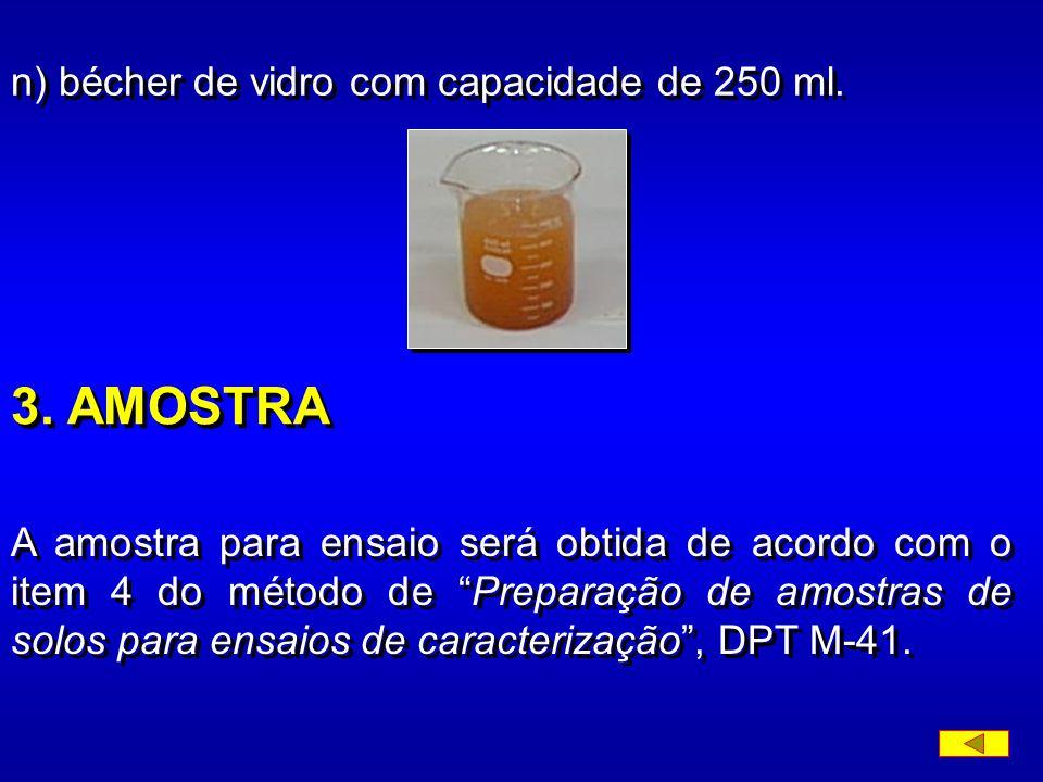 3. AMOSTRA n) bécher de vidro com capacidade de 250 ml.