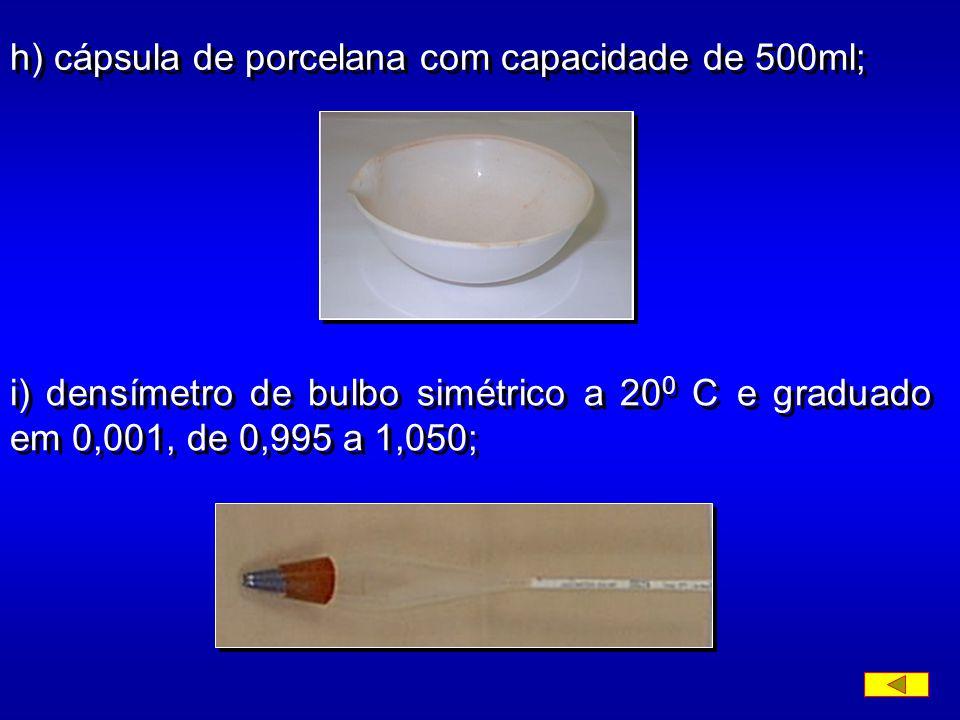 h) cápsula de porcelana com capacidade de 500ml;
