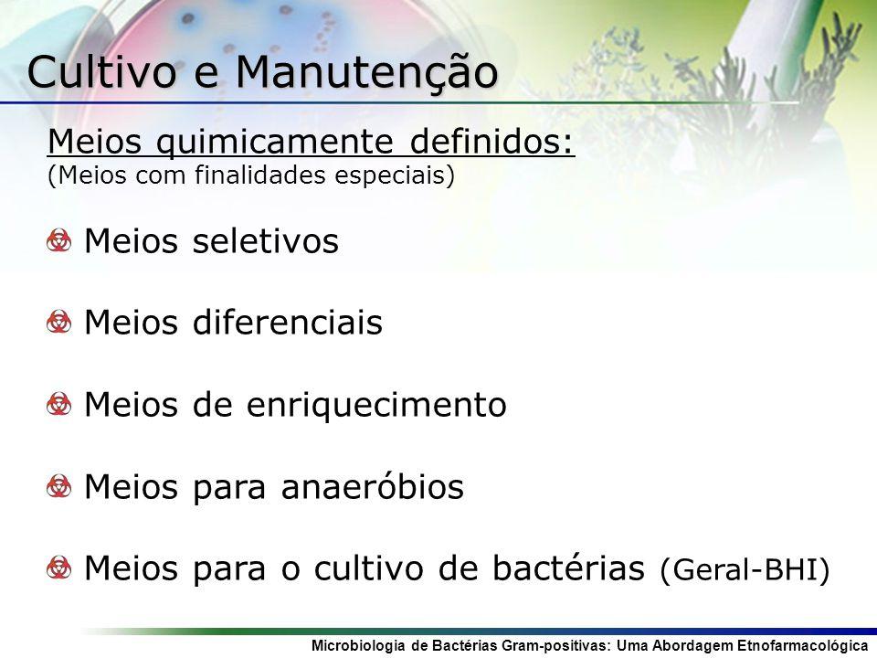 Cultivo e Manutenção Meios quimicamente definidos: Meios seletivos