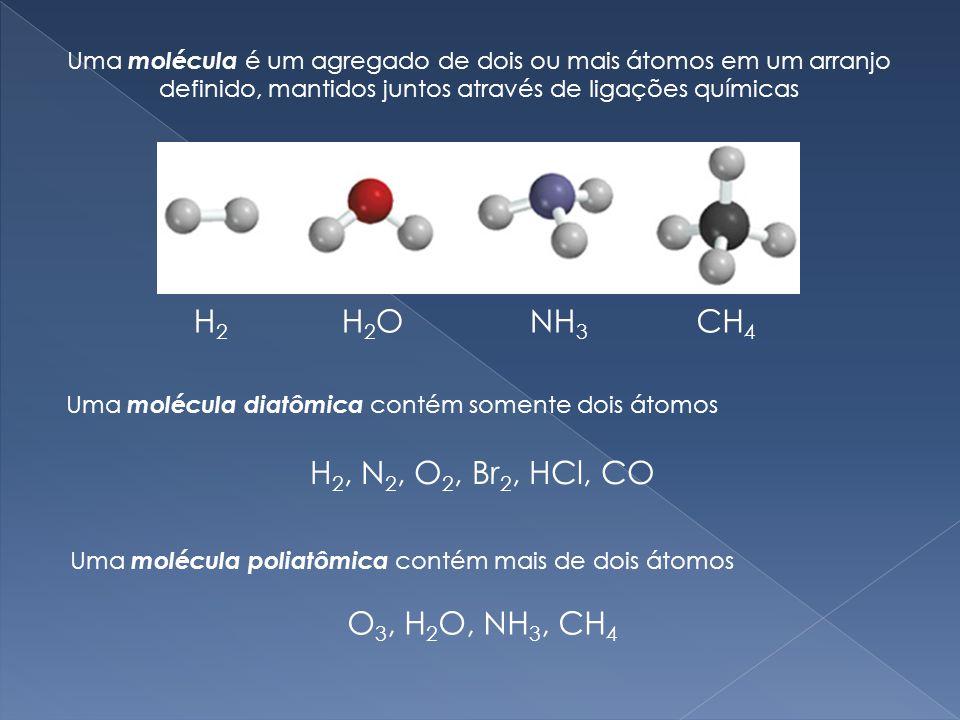 H2 H2O NH3 CH4 H2, N2, O2, Br2, HCl, CO O3, H2O, NH3, CH4
