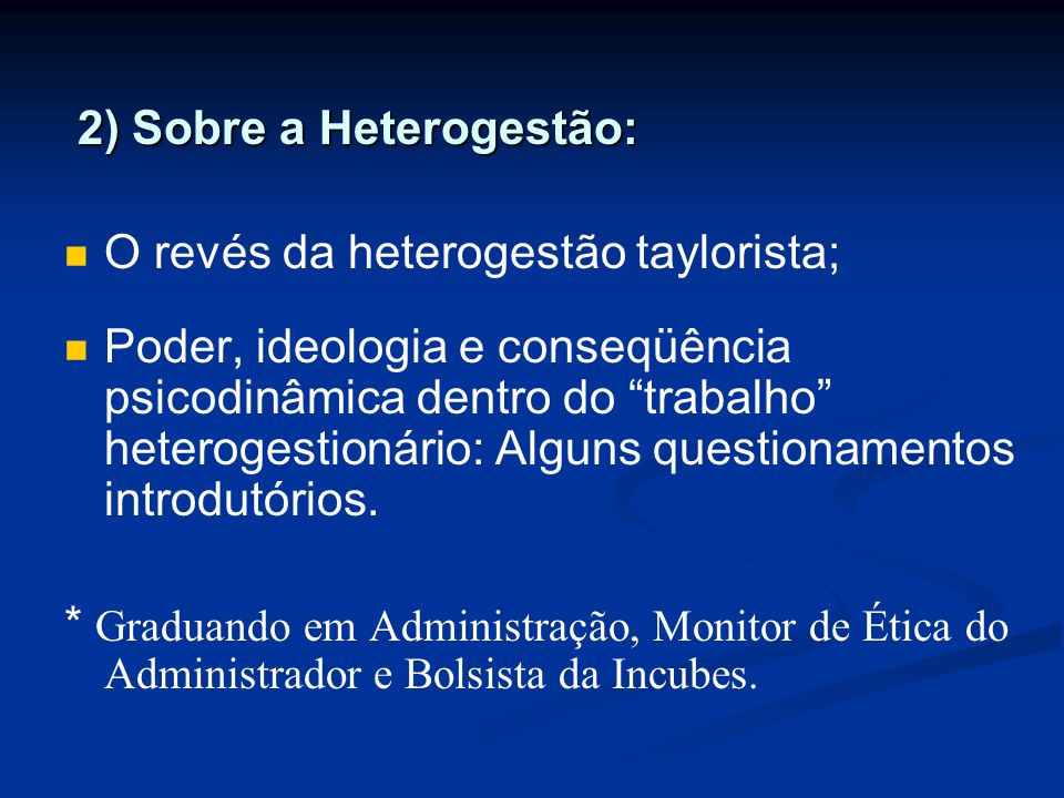 2) Sobre a Heterogestão: