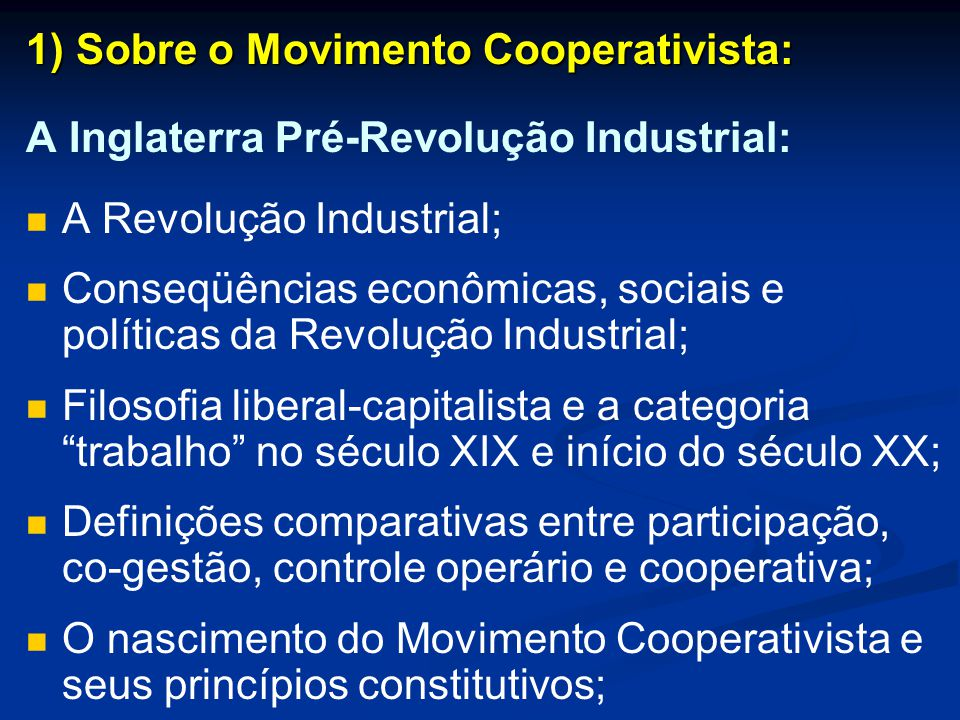 1) Sobre o Movimento Cooperativista: