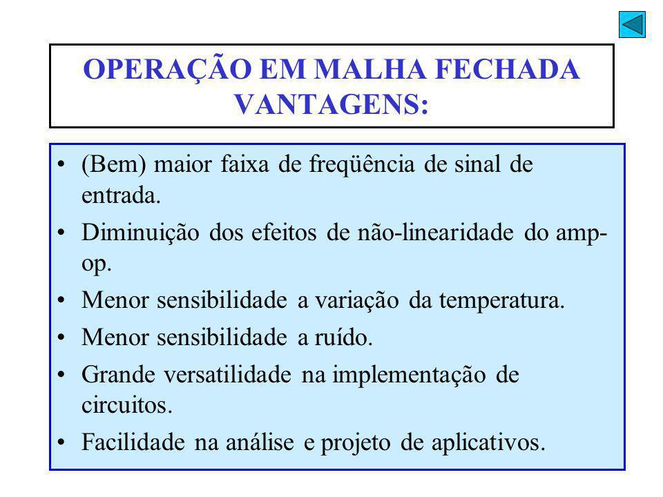 OPERAÇÃO EM MALHA FECHADA VANTAGENS: