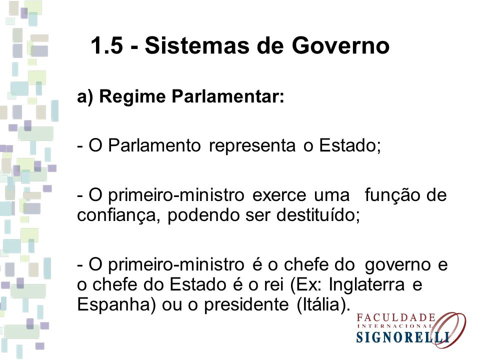 1.5 - Sistemas de Governo a) Regime Parlamentar: