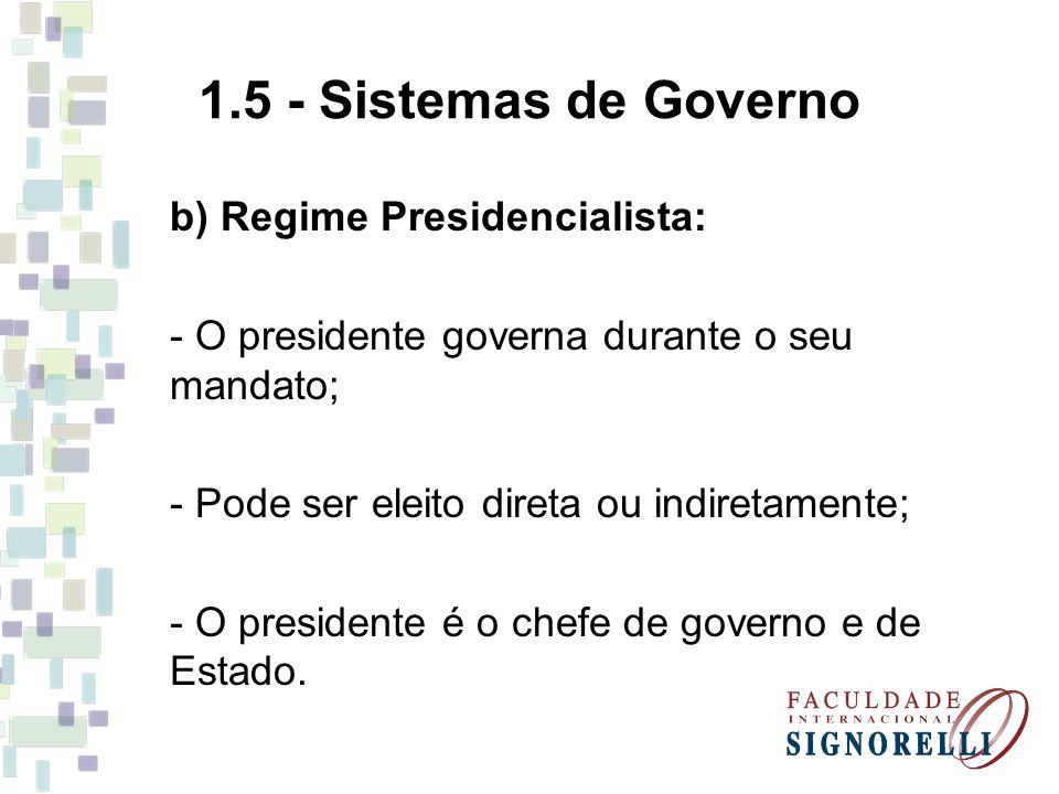1.5 - Sistemas de Governo b) Regime Presidencialista: