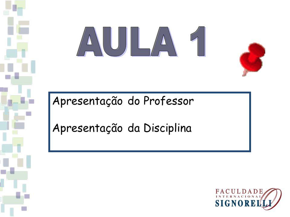 AULA 1 Apresentação do Professor Apresentação da Disciplina