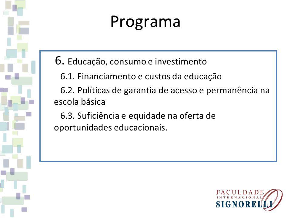 Programa 6. Educação, consumo e investimento