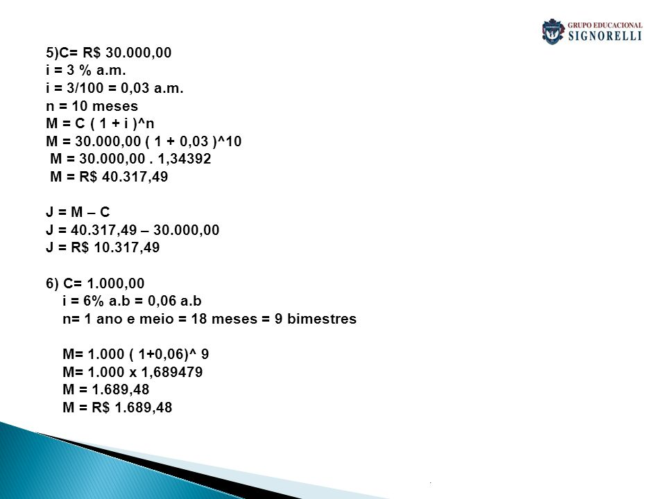 n= 1 ano e meio = 18 meses = 9 bimestres M= 1.000 ( 1+0,06)^ 9