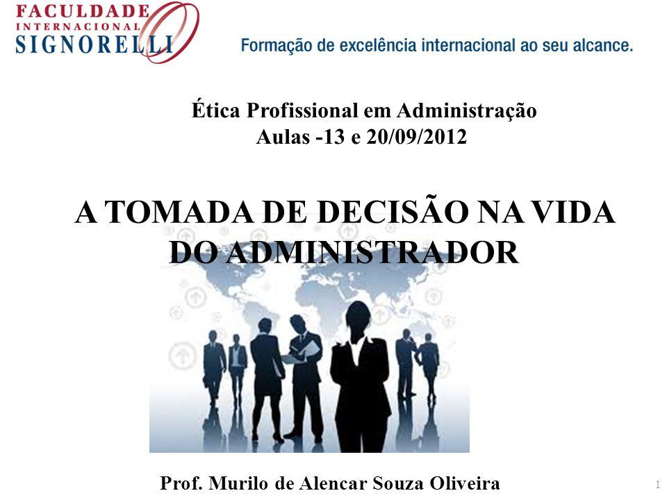 A TOMADA DE DECISÃO NA VIDA DO ADMINISTRADOR