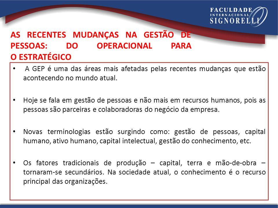 AS RECENTES MUDANÇAS NA GESTÃO DE PESSOAS: DO OPERACIONAL PARA O ESTRATÉGICO
