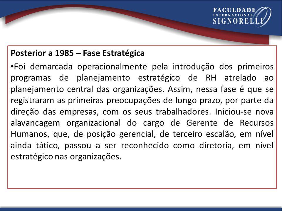 Posterior a 1985 – Fase Estratégica