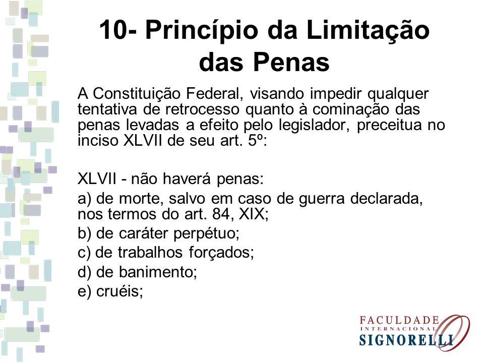 10- Princípio da Limitação das Penas
