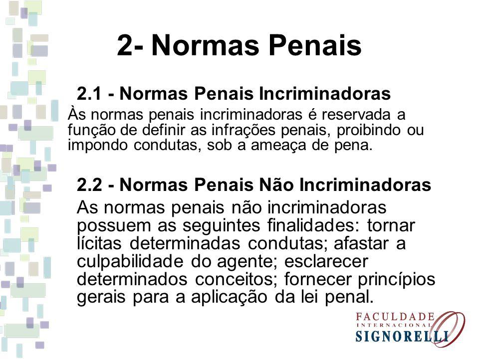 2- Normas Penais 2.1 - Normas Penais Incriminadoras
