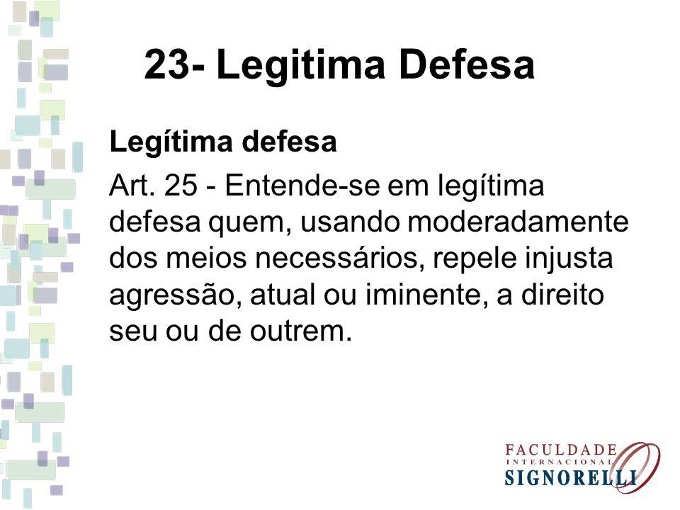 23- Legitima Defesa Legítima defesa