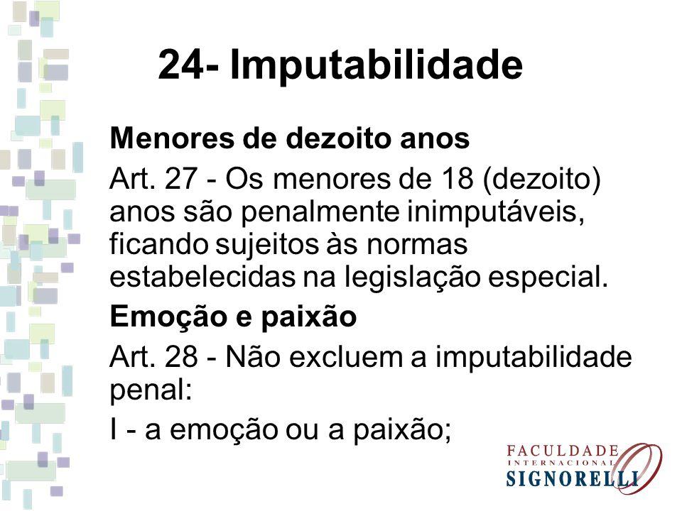 24- Imputabilidade Menores de dezoito anos