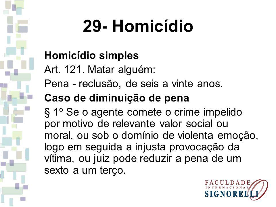 29- Homicídio Homicídio simples Art. 121. Matar alguém:
