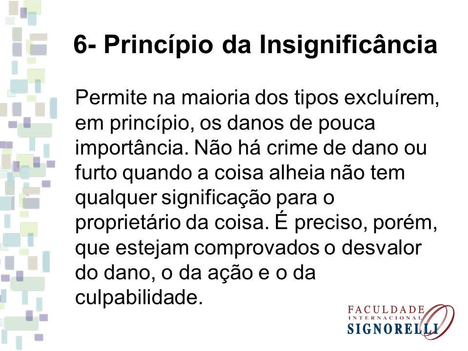 6- Princípio da Insignificância