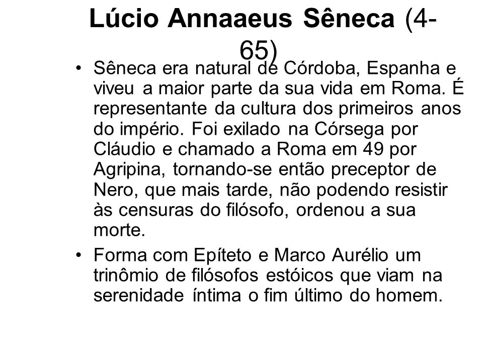 Lúcio Annaaeus Sêneca (4-65)