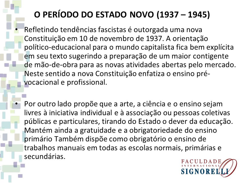 O PERÍODO DO ESTADO NOVO (1937 – 1945)