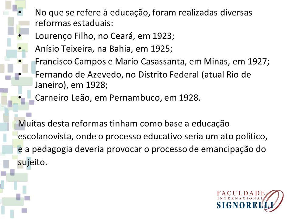 No que se refere à educação, foram realizadas diversas reformas estaduais: