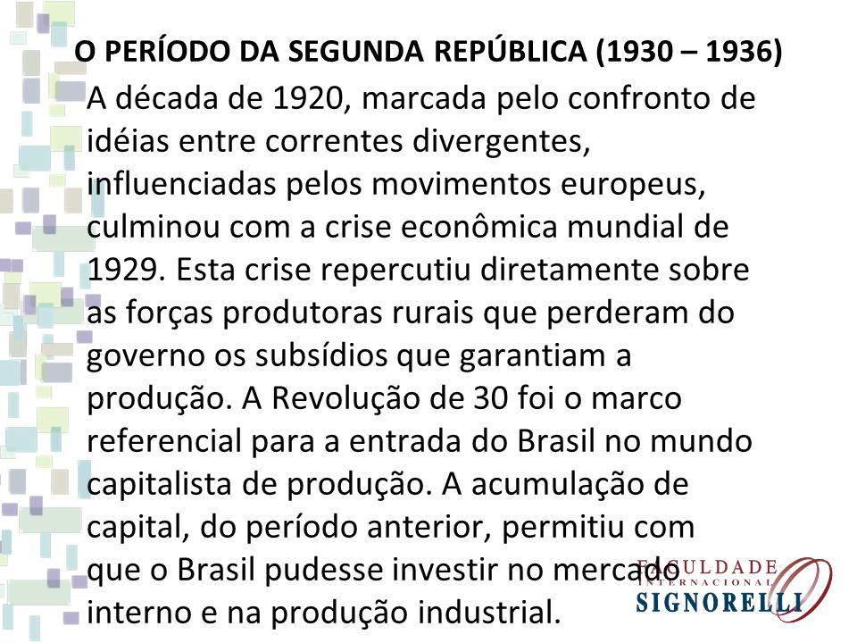 O PERÍODO DA SEGUNDA REPÚBLICA (1930 – 1936)