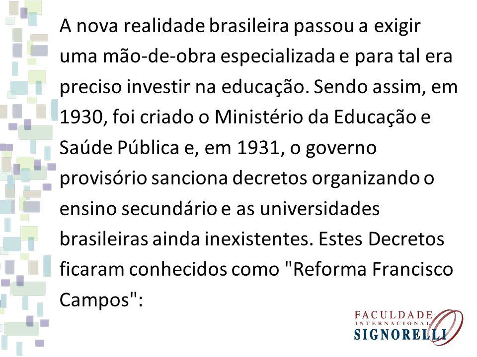 A nova realidade brasileira passou a exigir