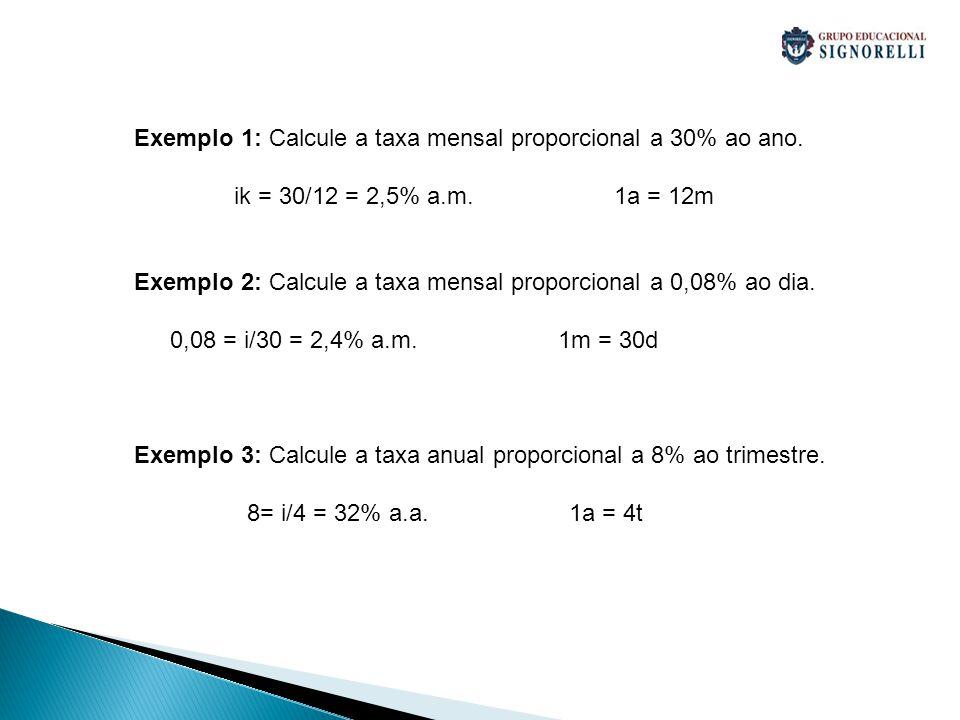Exemplo 1: Calcule a taxa mensal proporcional a 30% ao ano.