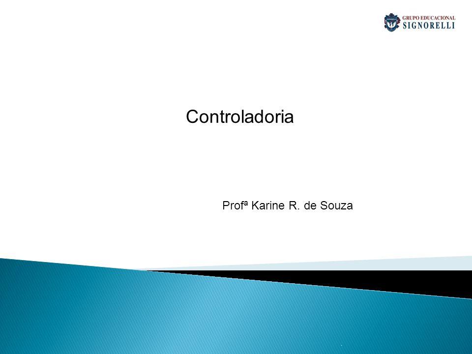 Controladoria Profª Karine R. de Souza .