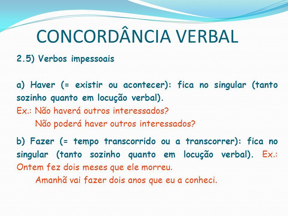 CONCORDÂNCIA VERBAL 2.5) Verbos impessoais