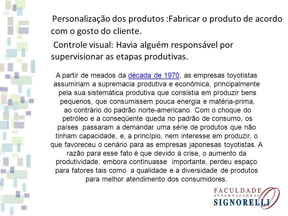 Personalização dos produtos :Fabricar o produto de acordo com o gosto do cliente.