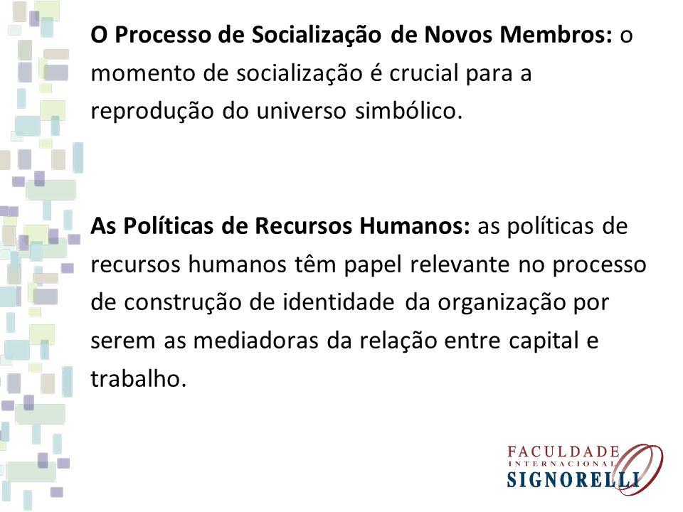 O Processo de Socialização de Novos Membros: o