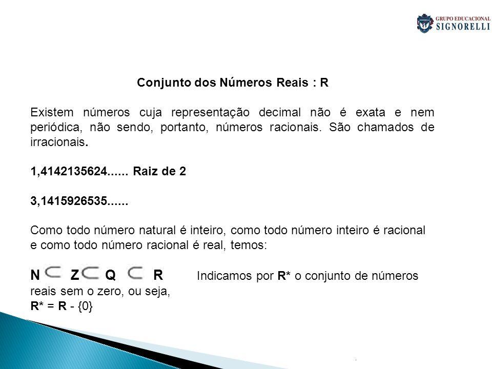 Conjunto dos Números Reais : R